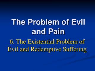 The Problem of Evil and Pain