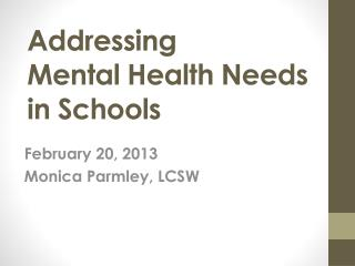 A ddressing  Mental Health Needs in Schools