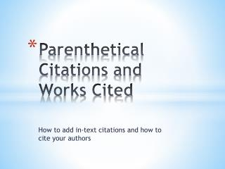 Parenthetical Citations and Works Cited