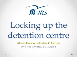 Locking up the detention centre