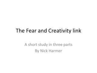 The Fear and Creativity link