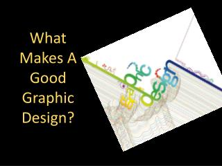 What Makes A Good Graphic Design?