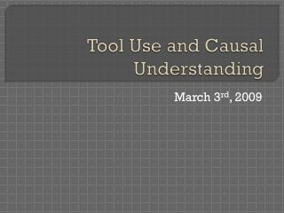 Tool Use and Causal Understanding