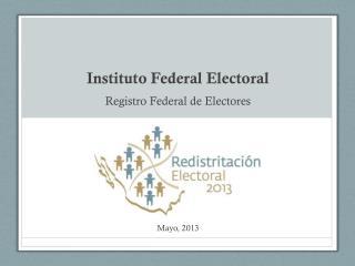 Instituto Federal Electoral Registro Federal de Electores