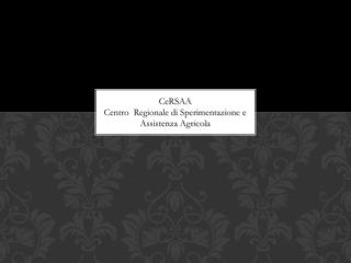 CeRSAA Centro  Regionale di Sperimentazione e  Assistenza Agricola