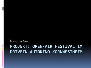 Projekt:  Open-Air  Festival im  DriveIN  Autokino Kornwestheim
