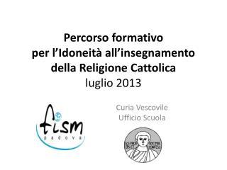 Percorso formativo per l'Idoneità all'insegnamento  della Religione Cattolica luglio 2013