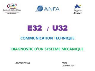 E32    /   U32 COMMUNICATION TECHNIQUE