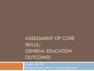 Assessment of Core Skills/ General Education Outcomes