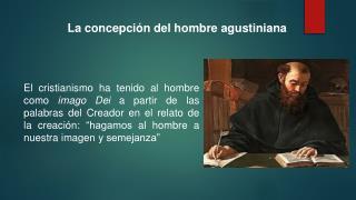 La concepción del hombre agustiniana