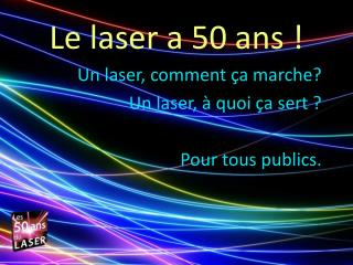 Le laser a 50 ans !