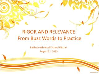 RIGOR AND RELEVANCE: From Buzz Words  to Practice