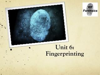 Unit 6: Fingerprinting