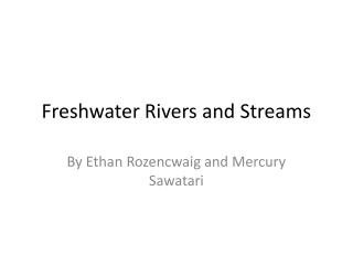 Freshwater  Rivers  and  S treams