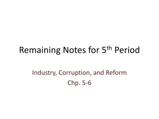 Remaining Notes for 5 th  Period