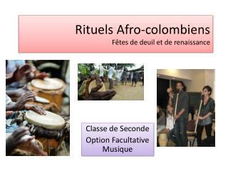 Rituels Afro-colombiens Fêtes de deuil et de renaissance