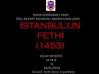 İSTANBUL'UN  FETHİ  (1453)