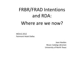 FRBR/FRAD Intentions and RDA: