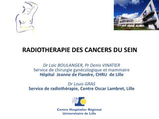 RADIOTHERAPIE DES CANCERS DU SEIN