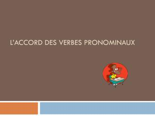 L'accord  des  verbes pronominaux