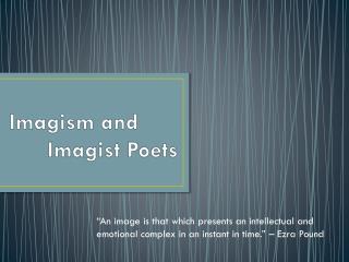 Imagism and        Imagist Poets
