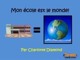 Mon  école est  le  monde !