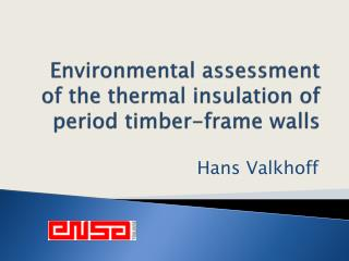 Environmental assessment of the thermal insulation of period timber-frame walls