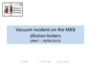 Vacuum incident on the MKB dilution  kickers (RA67 – 18/06/2013)