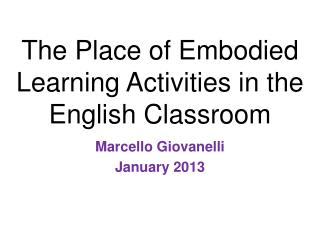 The Place of Embodied Learning Activities in the English Classroom