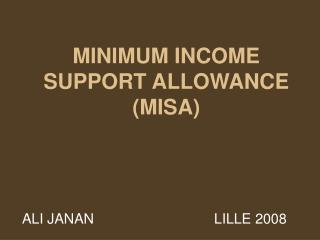 MINIMUM INCOME SUPPORT ALLOWANCE MISA