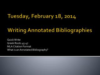 Tuesday, February 18, 2014 Writing Annotated Bibliographies