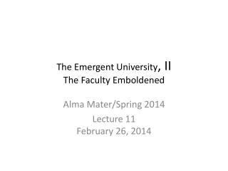 The Emergent University , II The Faculty Emboldened