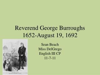 Reverend George Burroughs 1652-August 19, 1692
