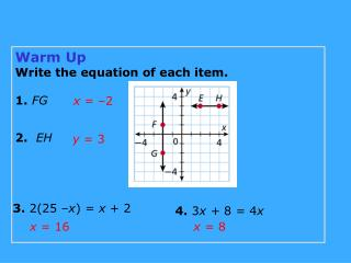 Warm Up Write the equation of each item. 1. FG