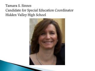 Tamara S. Sinnes Candidate for Special Education  Coordinator Hidden Valley High School
