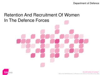 Retention And Recruitment Of Women  In The Defence Forces