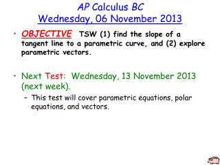 AP  Calculus  BC Wednesday , 06 November 2013