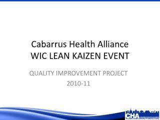 Cabarrus Health Alliance WIC LEAN KAIZEN EVENT