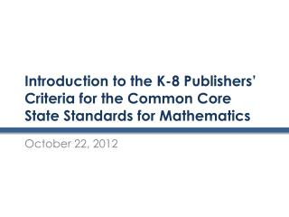 Introduction to the K-8 Publishers' Criteria for the Common Core State Standards for Mathematics