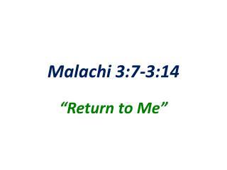 Malachi 3:7-3:14