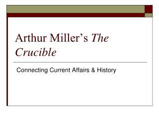 Arthur Miller�s  The Crucible
