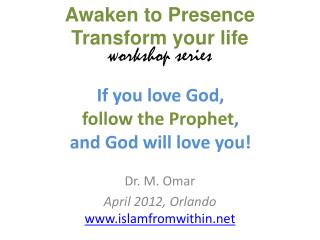If you love God,  follow the Prophet ,  and God will love you!