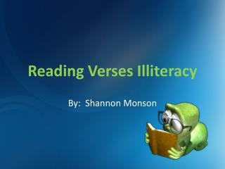 Reading Verses Illiteracy