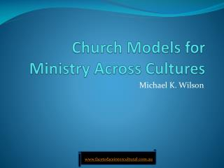 Church Models for  Ministry Across Cultures