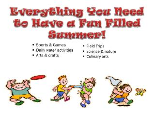 Everything You Need to Have a Fun Filled Summer!