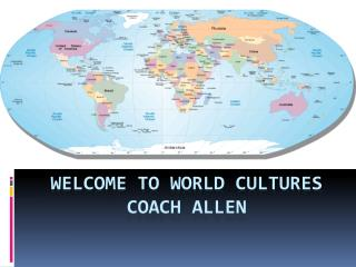 Welcome to World Cultures coach  allen
