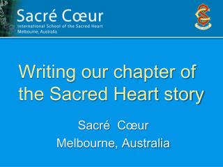 Writing our chapter of the Sacred Heart story