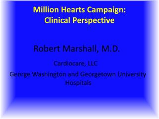 Million Hearts Campaign:  Clinical Perspective