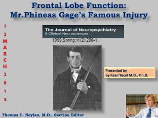 Frontal Lobe F u nction :  Mr.Phineas  Gage's Famous Injury