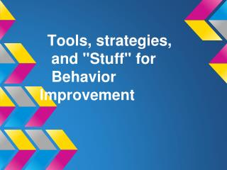 Tools, strategies,   and